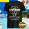 God first Family Second Then Gowboys Football Shirt
