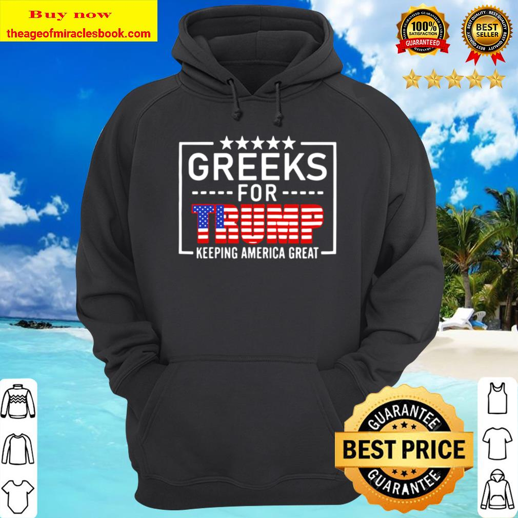 Greeks For Trump Conservative Gift Trump 2020 Re Election T Shirt Tank Hoodie