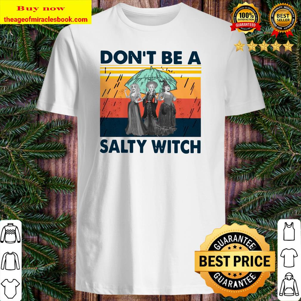 Hocus Pocus Don't Be A Salty Witch Vintage Retro Shirt