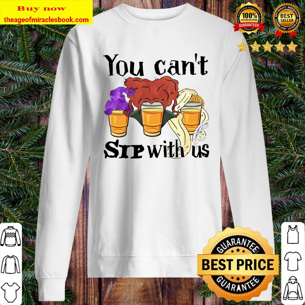 Hocus Pocus You Can't Sip With Us Sweater