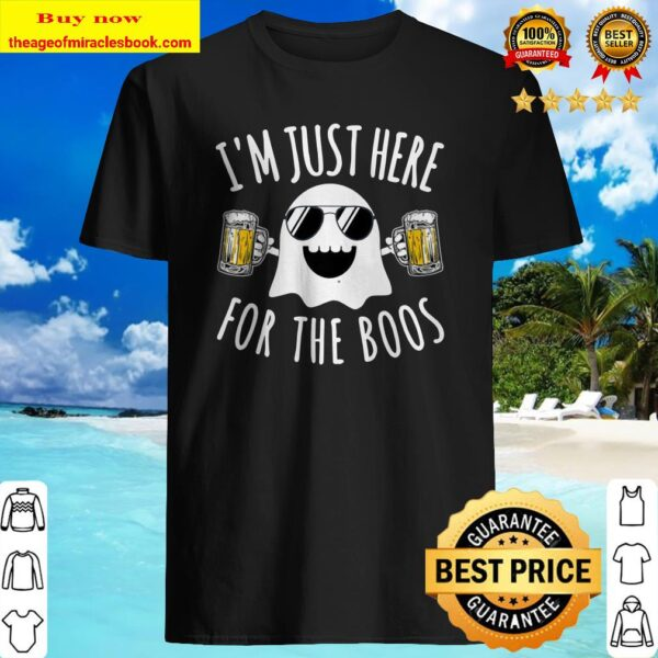 I'M JUST HERE FOR THE BOOS Funny Lazy Halloween Costume Beer Premium Shirt