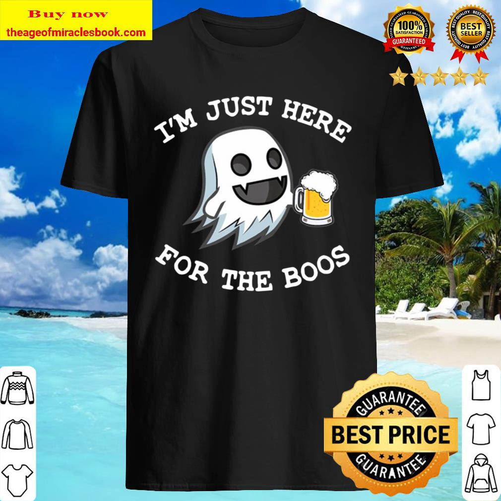 I'm Just Here For The Boos Costume Funny Halloween Tee Men Shirt