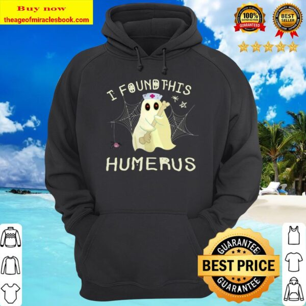 I Found This Humerus Funny Boo Ghost Nurse Halloween T-shirt Gift Hoodie