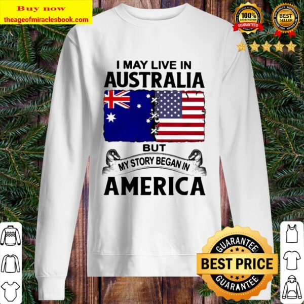 I may live in australia but my story began in america Sweater