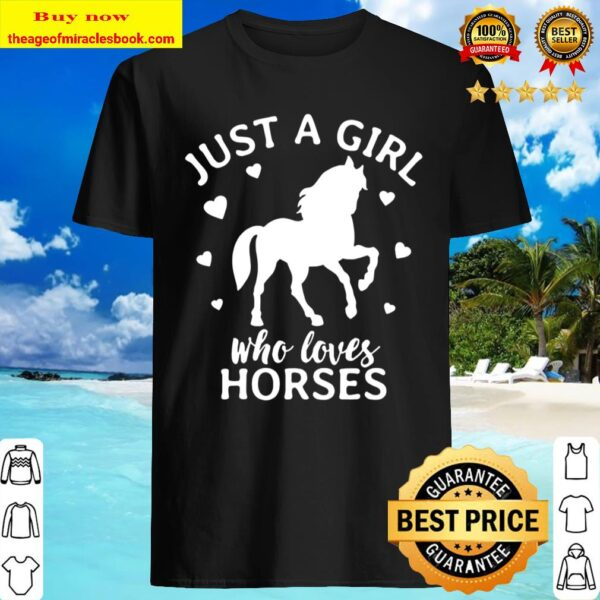 Just A Girl Who Loves Horses Cowgirl Horse Girl Riding Gift Shirt