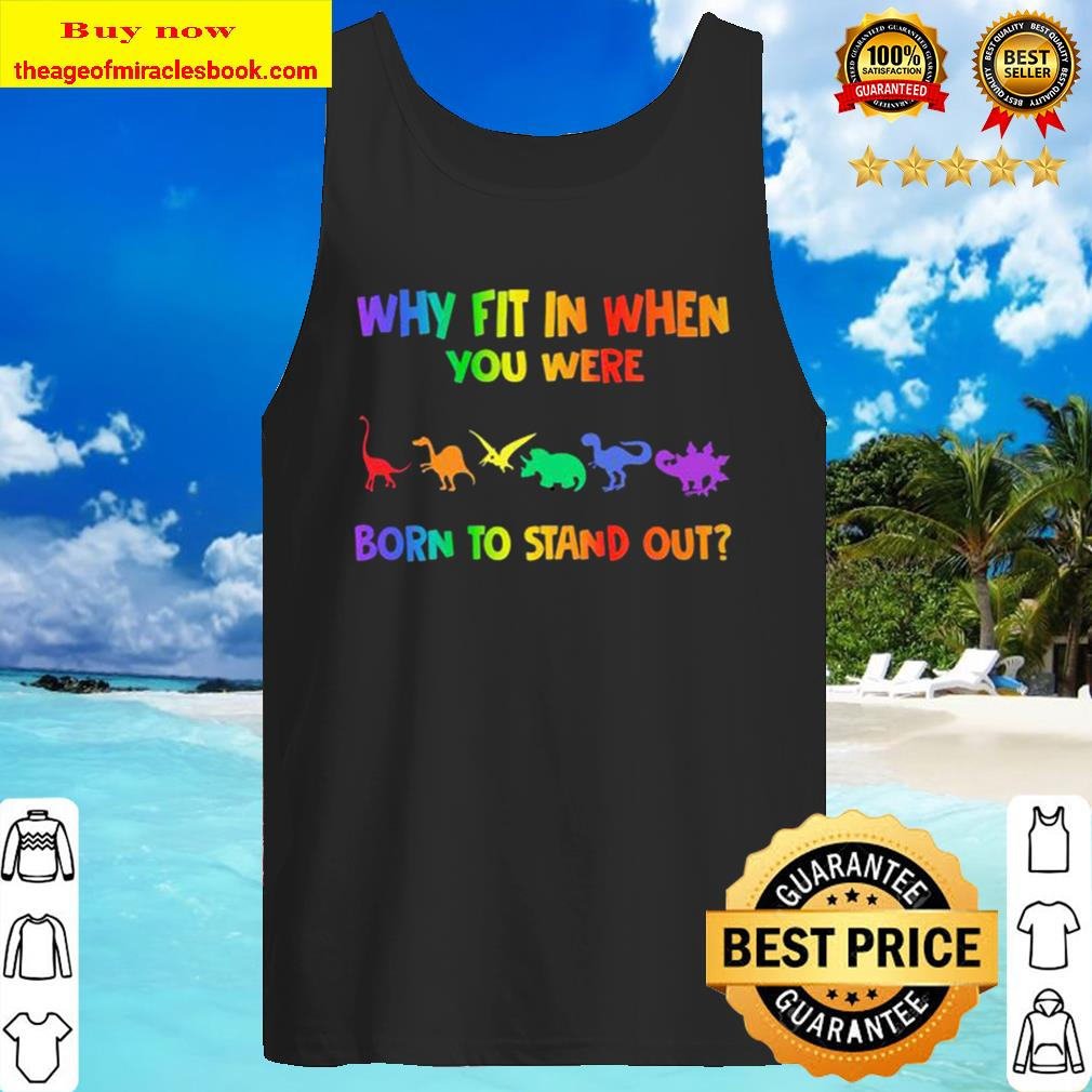 Lgbt dinosaur why fit in when you were born to stand out Tank Top