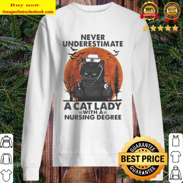 NEVER UNDERESTIMATE A CAT LADY WITH A NURSING DEGREE SUNSET Sweater
