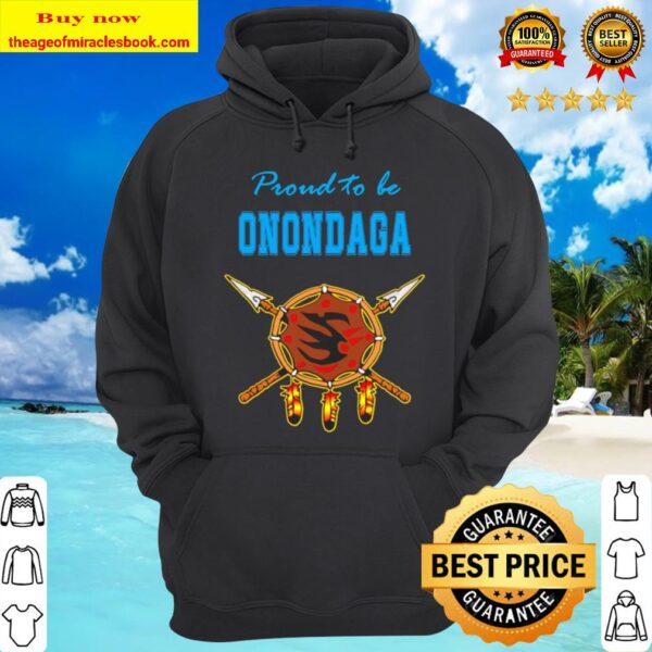 Native proud to be Onondaga Hoodie