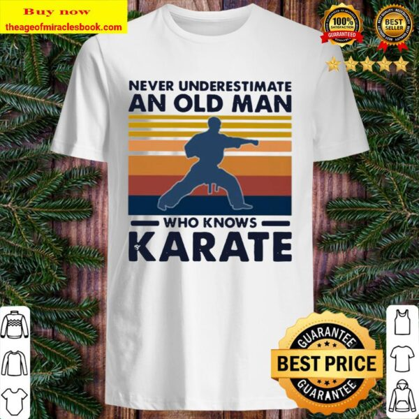 Never underestimate an old man who knows karate vintage Shirt