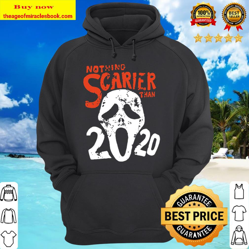 Nothing scarier than 2020 Hoodie