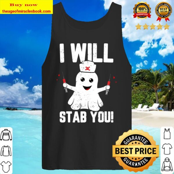 Nurse Ghost I Will Stab You Shirt Funny Halloween Tank Top