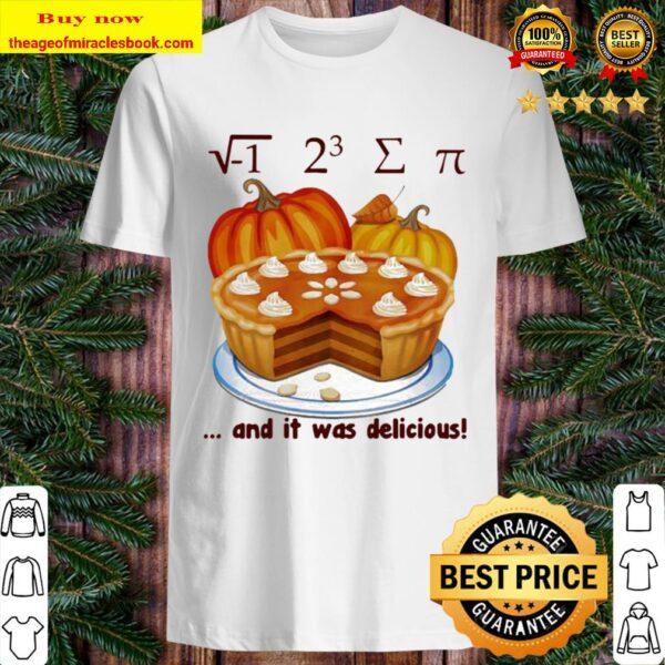 Official √-1 2^3 ∑ π and it was delicious cake pumpkin halloween Shirt