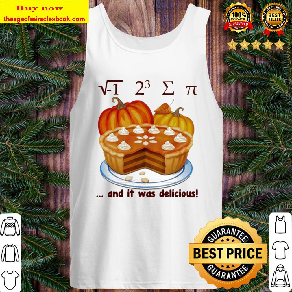 Official √-1 2^3 ∑ π and it was delicious cake pumpkin halloween Tank Top