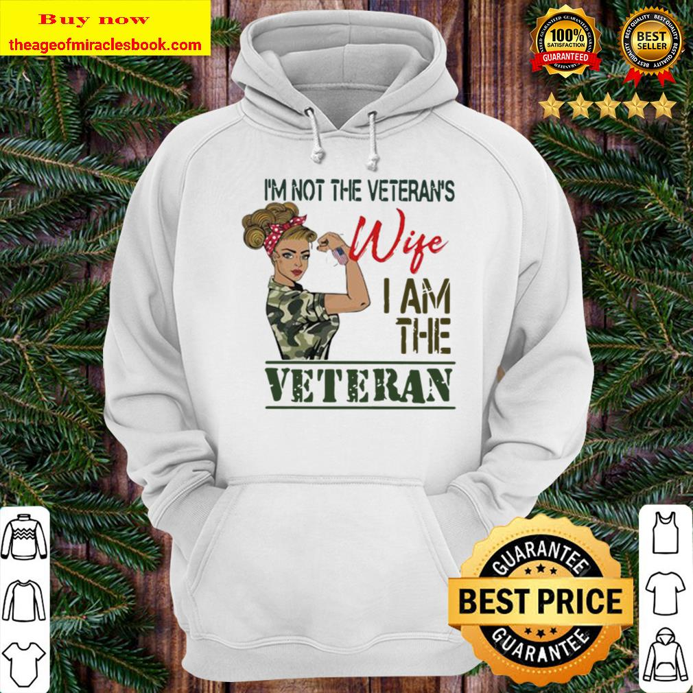 Official I'm Not The Veterans Wife I Am The Veteran Women America Hoodie