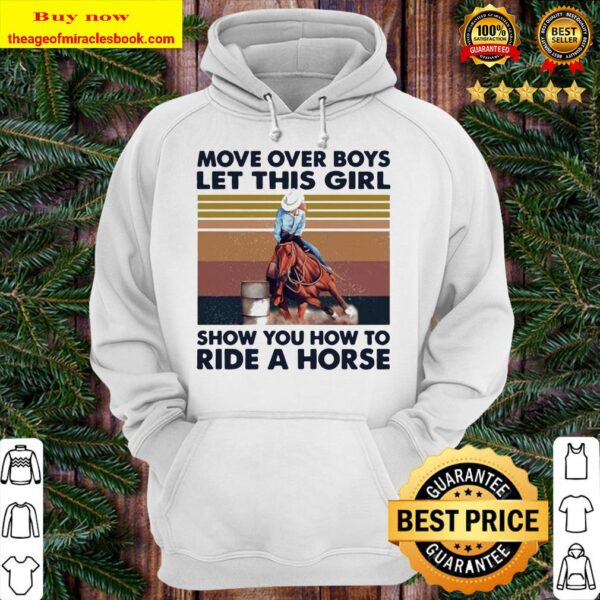 Official move over boys let this girl show you how to ride a horse vintage retro Hoodie