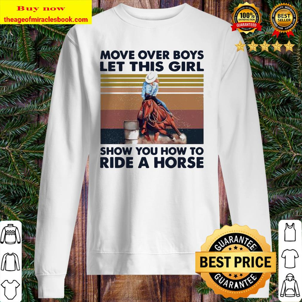 Official move over boys let this girl show you how to ride a horse vintage retro Sweater