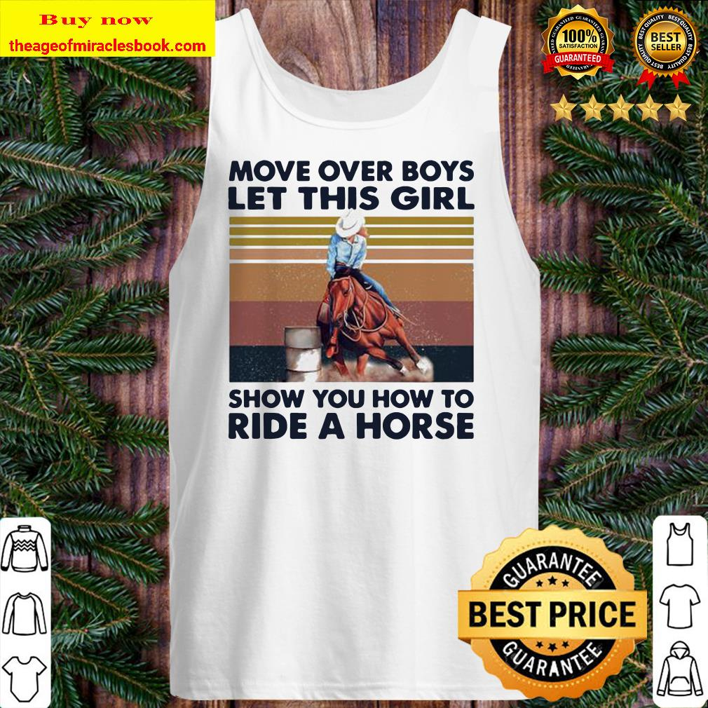 Official move over boys let this girl show you how to ride a horse vintage retro Tank Top