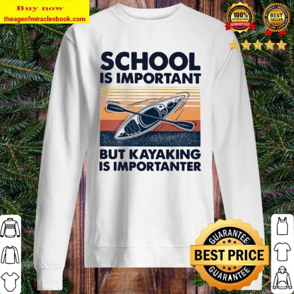 Paddle school is important but kayaking is importanter vintage Sweater