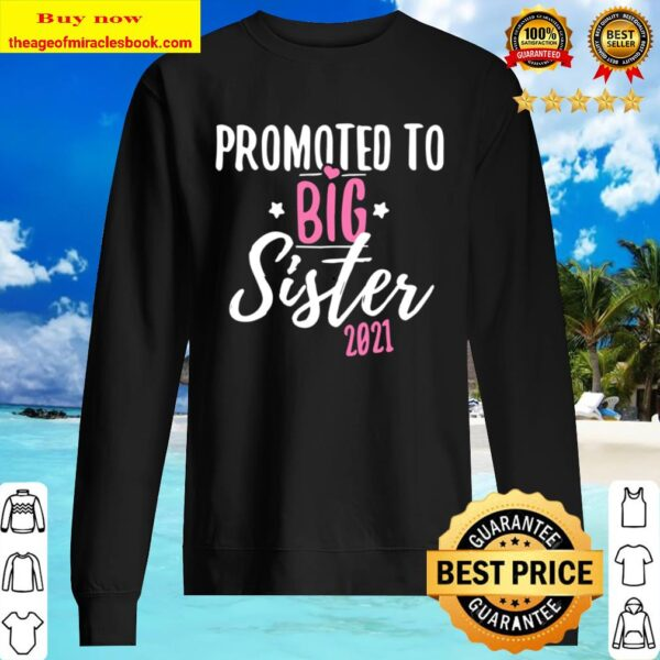 Promoted To Big Sister 2021, New Sibling, Daughter Gift Sweater