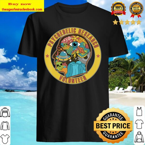 Psychedelic Research Volunteer Ufo Aliens Paranormal Lsd Shirt