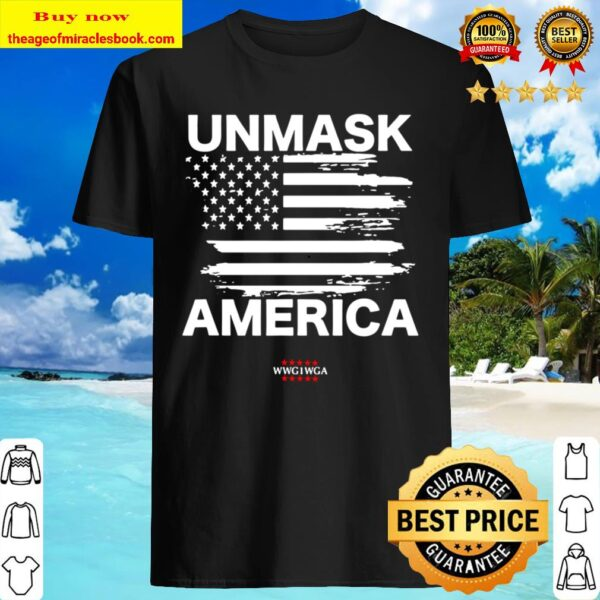 Qanon Unmask America, Patriotic Anti Mask Wwg1wga Usa Flag ShirtQanon Unmask America, Patriotic Anti Mask Wwg1wga Usa Flag Shirt