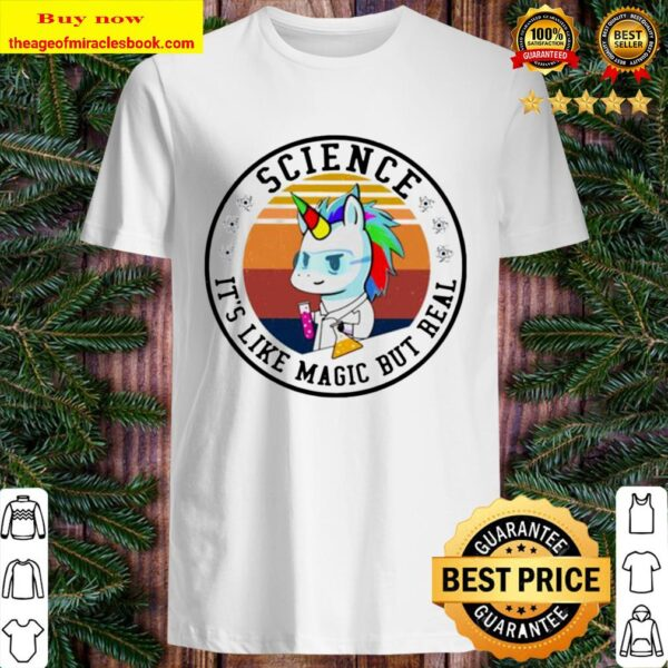 Science it's like magic but real Unicorn vintage Shirt