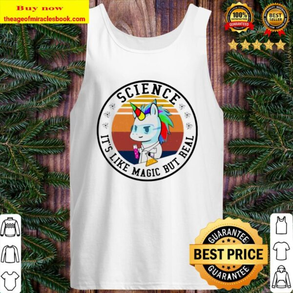 Science it's like magic but real Unicorn vintage Tank Top