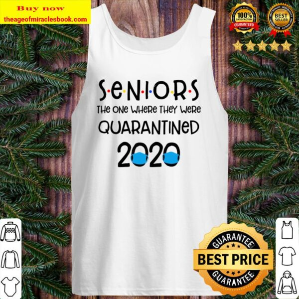 Seniors the one where they were Quarantined 2020 Tank TopSeniors the one where they were Quarantined 2020 Tank Top