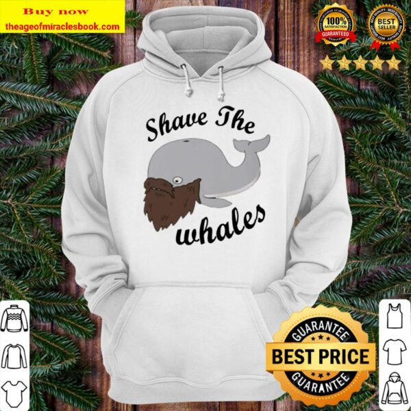 Shave the Whales beard Hoodie