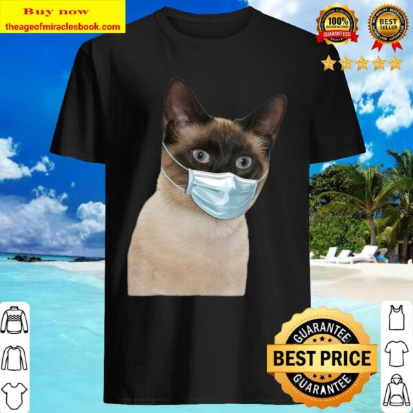 Siamese Cat Wearing Cat Face Mask Love Siamese Funny Gift Shirt