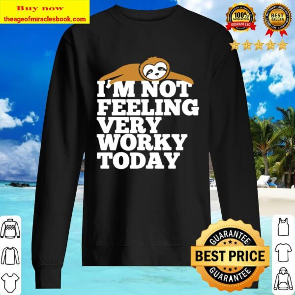 Sloth I'm Not Feeling Very Worky Today Sweater