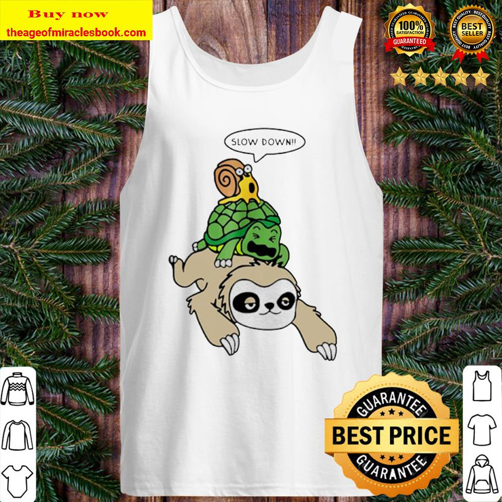 Sloth Piggyback Turtle And Snail Slow Down Tank Top