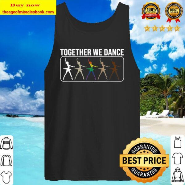Together We Dance Ballet Ballerina Human Rights Equality Tank Top