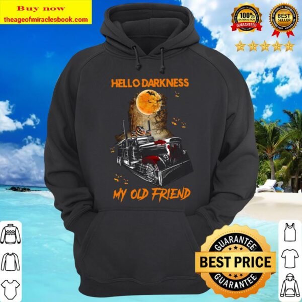 Truck Hello darkness my old friend Halloween Hoodie