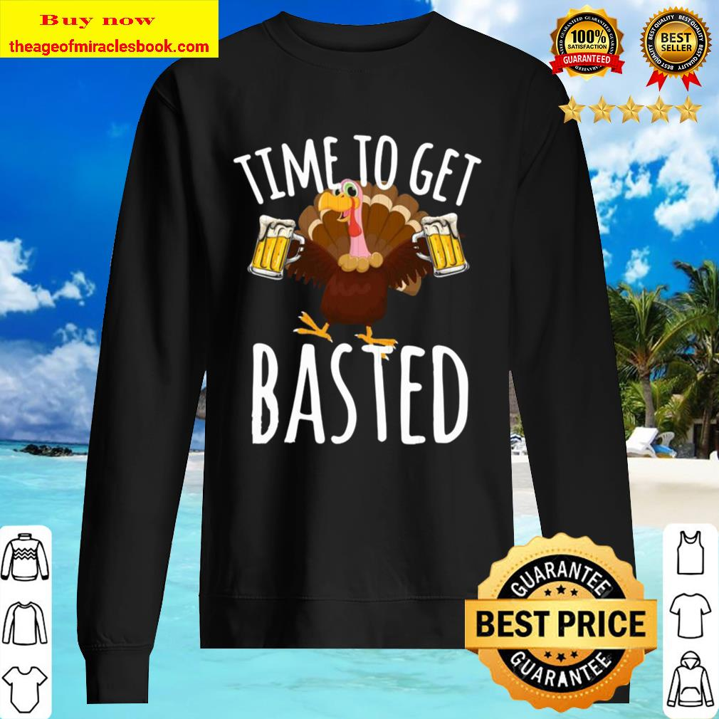 Turkey time to get basted beer Sweater