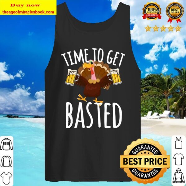 Turkey time to get basted beer Tank Top