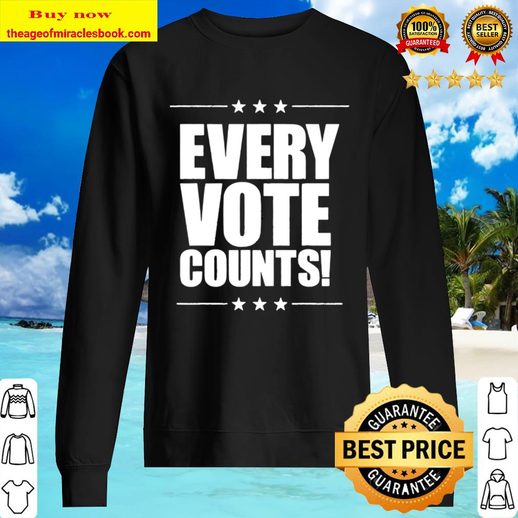 Vote Tshirt Women Men Every Vote Counts Cool Election 2020 Sweater