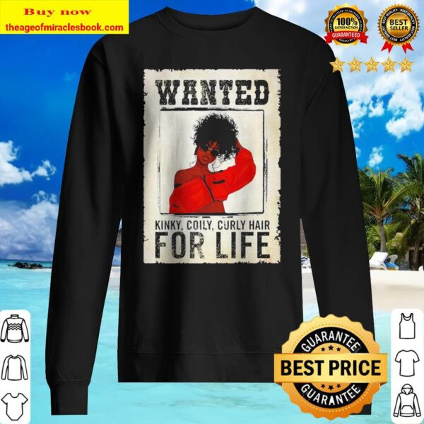Wanted kinky coily curly hair for life Sweater