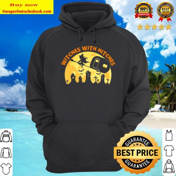 Witches With Hitches Funny Halloween Camping Camper Gift Hoodie