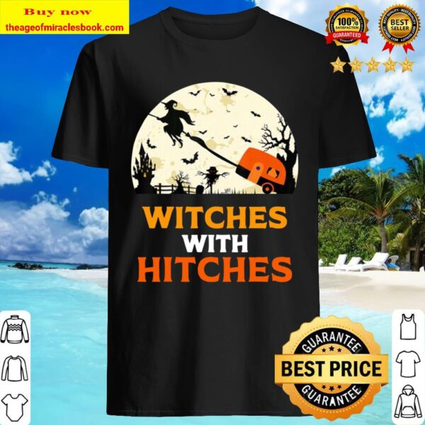 Witches With Hitches Shirt Gift Funny Camping Halloween Shirt