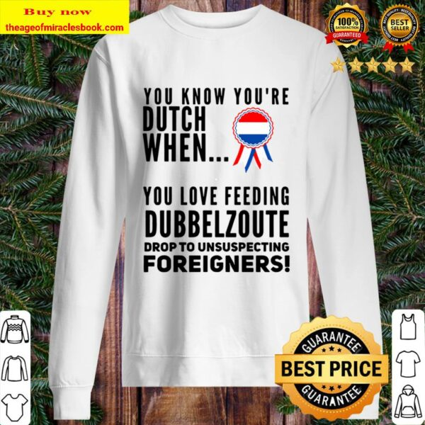 YOU KNOW YOU_RE DUTCH DUBBELZOUT Sweater