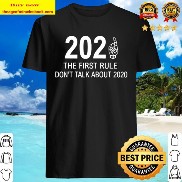2021 The First Rule Don't Talk About 2020 Shirt