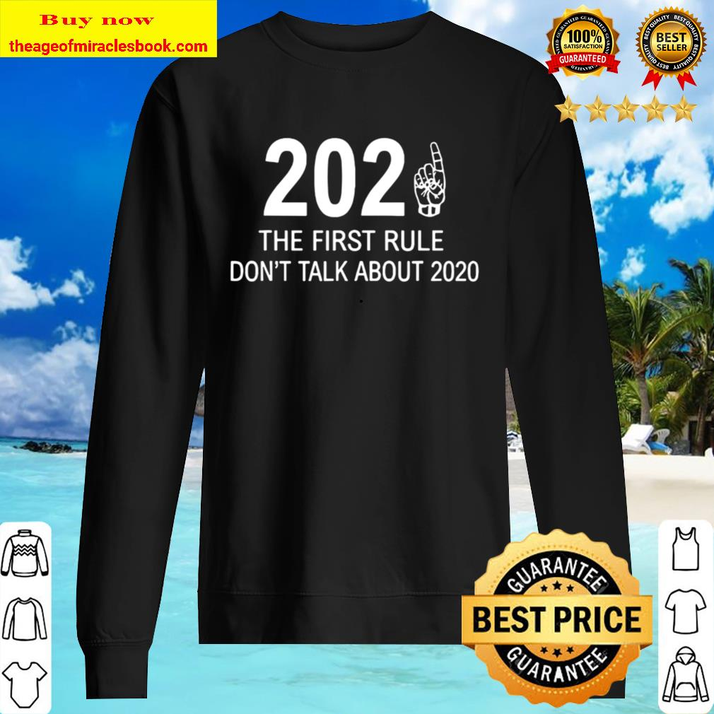 2021 The First Rule Don't Talk About 2020 Sweater