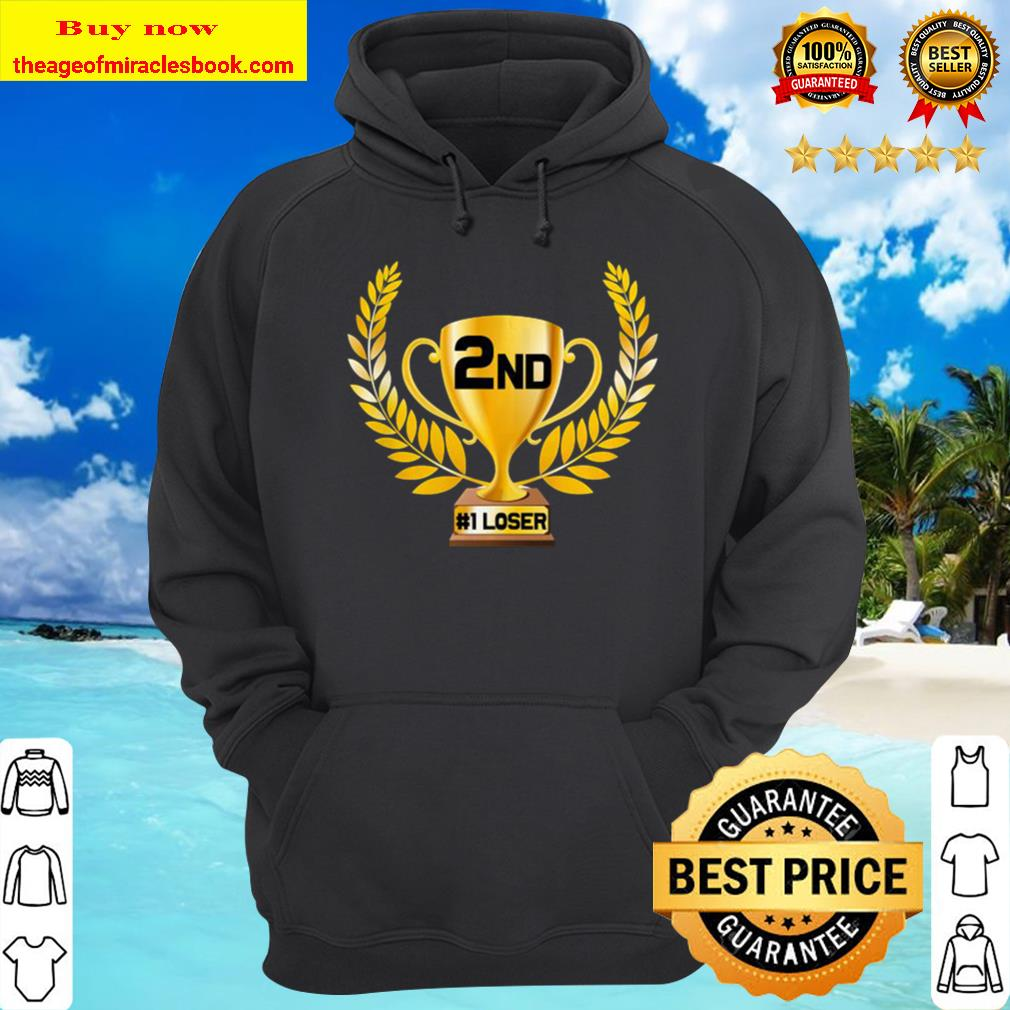2nd Place 1st Loser Funny 2nd Place Best Trophy Hoodie