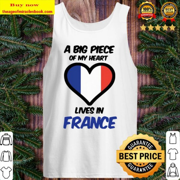 A Big Piece Of My Heart Lives In France Tank Top