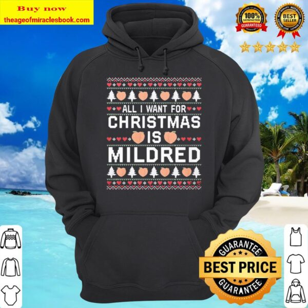 All I Want Christmas Mildred Sweat Hoodie
