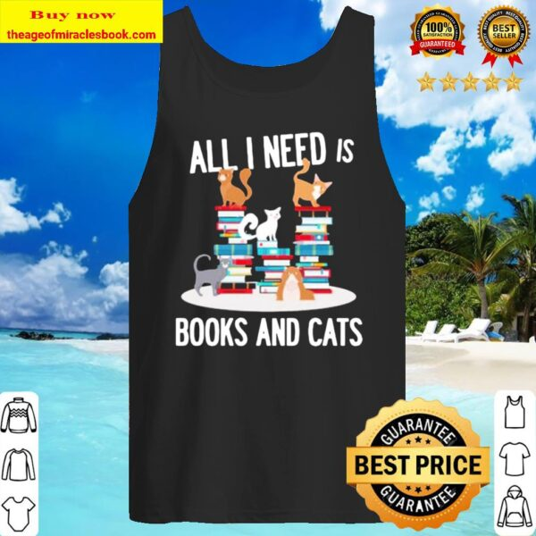 All I need is books and cats Tank Top