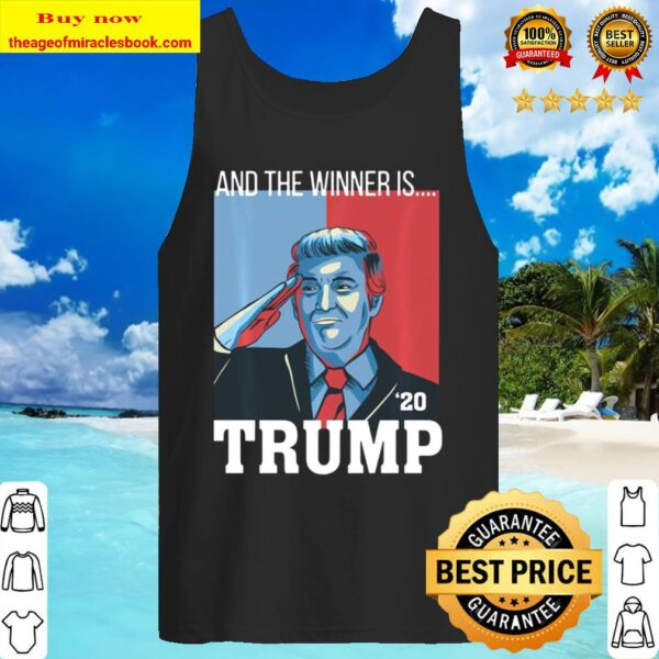 And the winner is trump 2020 Tank Top