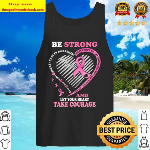 Be Strong Never Give Up Determination Courage Strength Family Fight An Tank Top