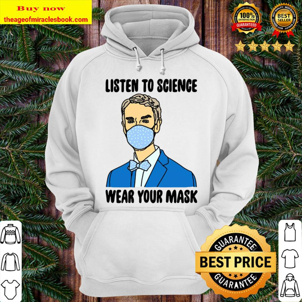 Bill Nye Listen To Science Wear Your Mask Hoodie